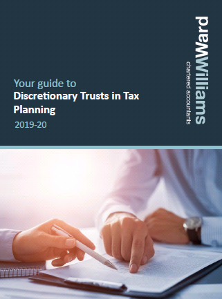 Your guide to Discretionary Trusts in Tax Planning 2019-20
