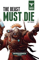 Cover of The Beast Must Die by Gav Thorpe