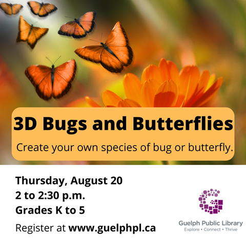 Register for this art afternoon making 3D Bugs and Butterflies on Thursday August 20 at 2p.m. for kids in kindergarten to grade 5.