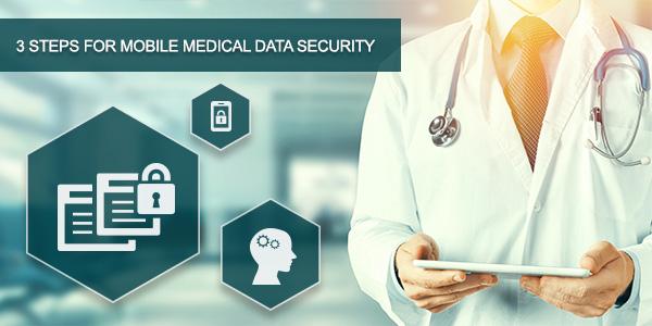 3 steps for mobile medical data security