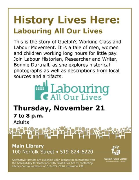 Join us on Thursday November 21 at 7pm in the Main Library for Labouring All Our Lives with local historian Bonnie Durtnall. No registration is required.