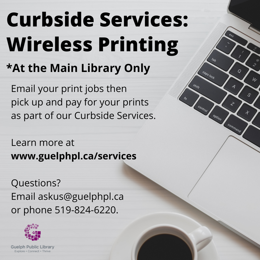 Wireless Printing is available at the Main Library only for curbside pickup.
