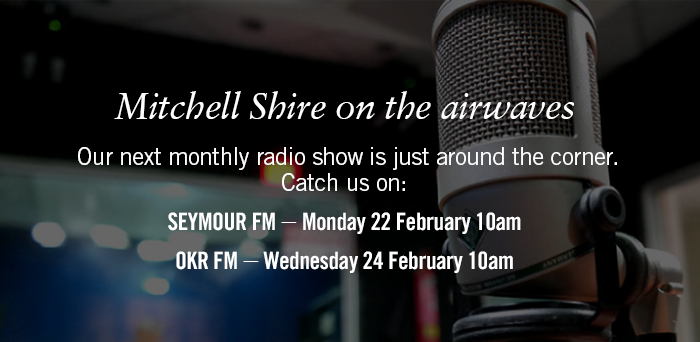 Mitchell Shire on the airwaves. Seymour FM Monday 22 February 10am and OKRFM Wednesday 24 February 10am