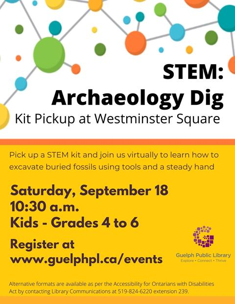 Library advertisement for the online kit pickup event STEM: Archaeology Dig for kids in grades 4 to 6 on Saturday September 18 starting at 10:30 a.m. Register at www.guelphpl.ca/events.
