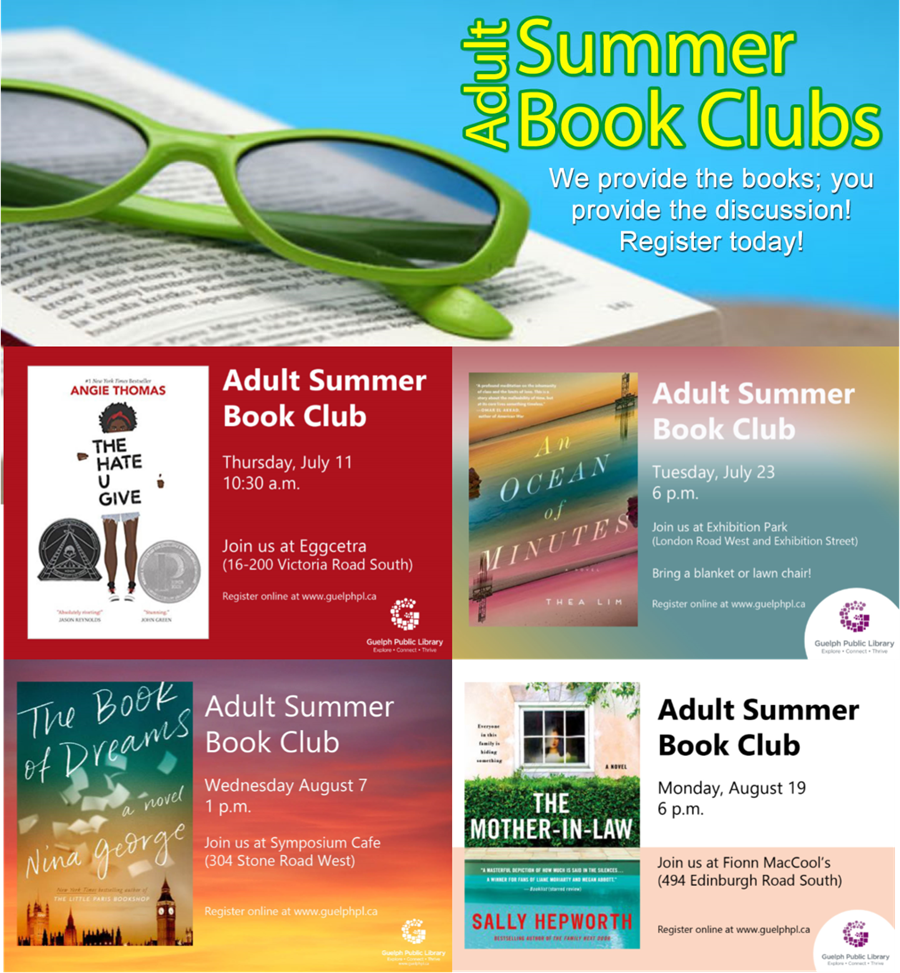 Register for one of our Adult Summer Book Clubs in the community. Email bookclub@guelphpl.ca or phone 519-824-6220 x314 for more details.