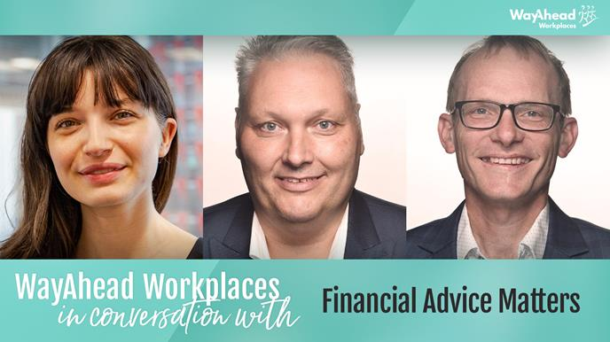 WayAhead Workplaces in conversation with Financial Advice Matters