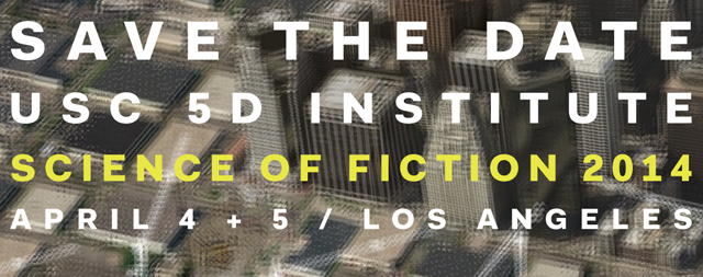 Save The Date: Science of Fiction 2014, April 4 + 5