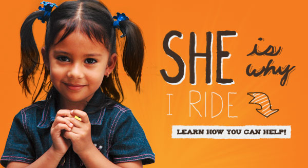 She is Why I Ride - Learn how you can help!