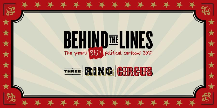 Behind the Lines 2017: Three Ring Circus
