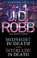 Midnight in Death and Interlude in Death by J D Robb