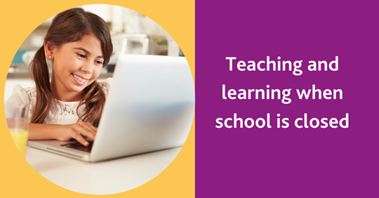 Teaching and learning when school is closed banner
