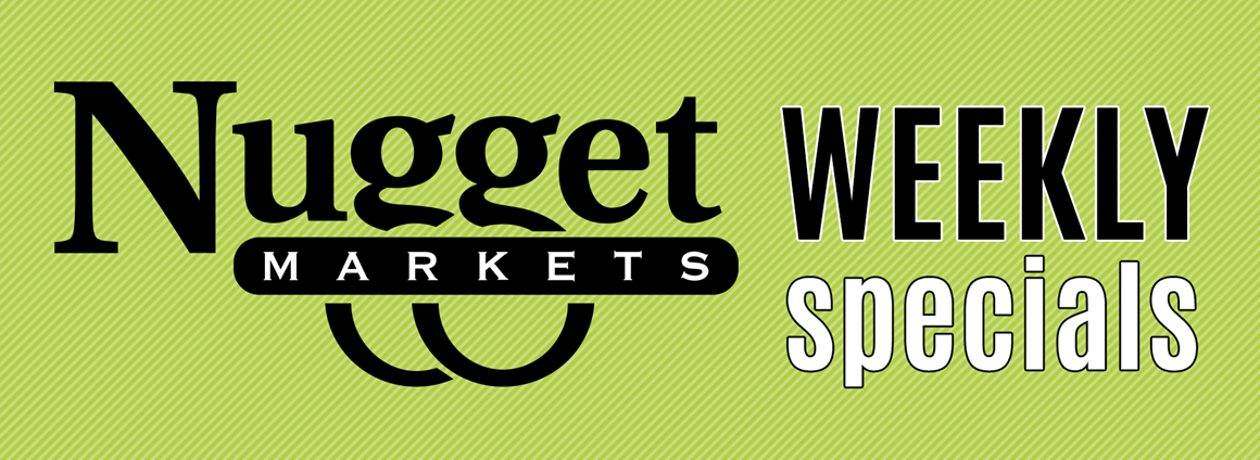 Nugget Markets weekly specials