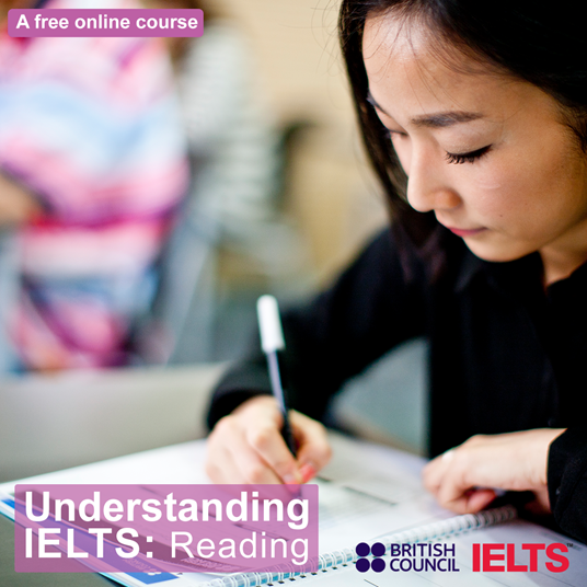 """Young adult woman taking notes. Caption """"Understanding IELTS: Reading"""". Caption two """"A free online course"""". British Council and IELTS branded."""
