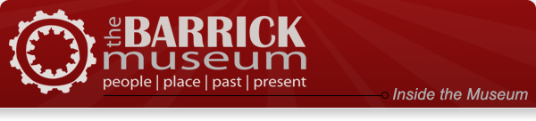 The Barrick Museum: people, place, past present. Inside the Museum