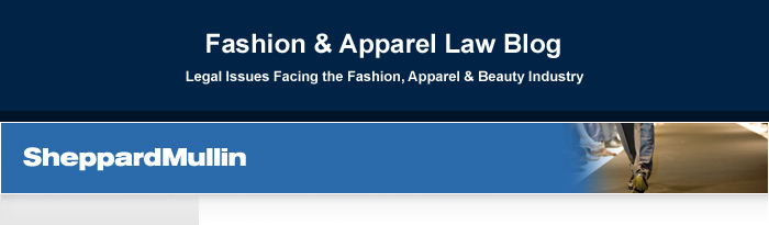 Fashion & Apparel Law Blog - Legal Issues Facing the Fashion, Apparel and Textile Industry
