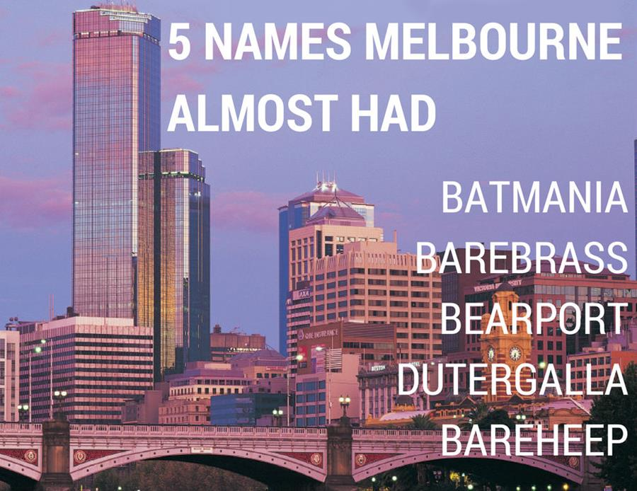 Names Melbourne almost had