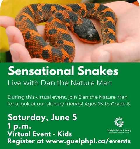 Register for the library's virtual event, Sensational Snakes Live with Dan the Nature Man on Saturday, June 5 at 1 p.m.