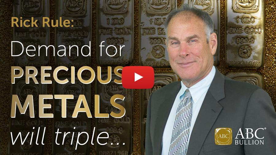 Rick Rule: Demand for precious metals will triple...