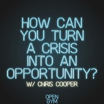 How Can You Turn This Crisis into an Opportunity?