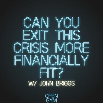 Can You Exit this Crisis more Financially Fit?
