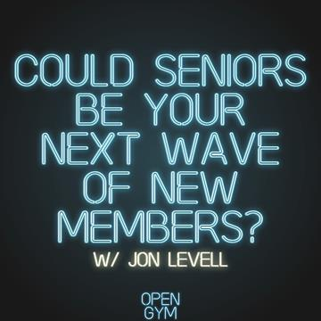 Jon Levell on How Seniors Could be your Next Wave of New Members