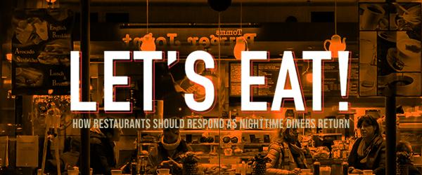 Let's Eat | How Restaurants Should Respond as Nighttime Diners Return