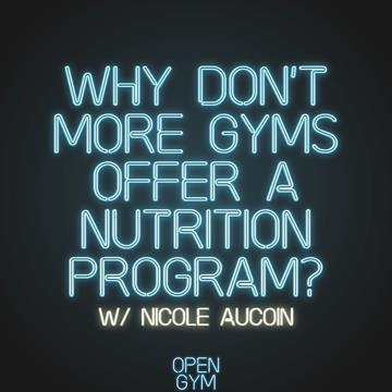 Nicole Aucoin on Why Your Gym Should Be Offering a Nutrition Program