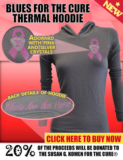 NEW Blues For The Cure Thermal Hoodie. Adorned with pink and silver crystals. Click here to buy now. 20% of the proceeds will be donated to the Susan G. Komen for the Cure.