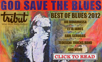 Tribut, When music really matters. God Save The Blues. Best of Blues 2012: Joe Bonamassa, Etta James and more. Click to Read