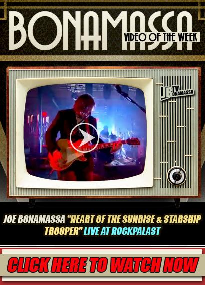 Joe Bonamassa Video of the Week. Joe Bonamassa's 'HEART OF THE SUNRISE & STARSHIP TROOPER' LIVE at Rockpalast Click here to watch it now!