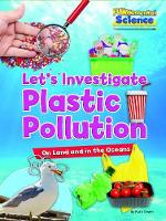 Let's investigate plastic pollution on land and in the oceans
