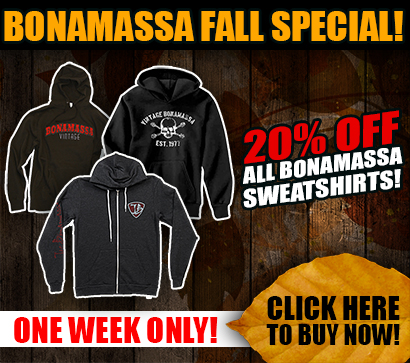 Bonamassa Fall Special! 20% All Bonamassa Sweatshirts! One week only! Click Here To Buy Now