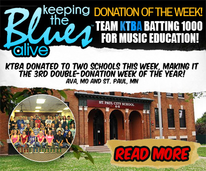 Team KTBA Batting 1000 For Music Education – Keeping The Blues Alive Foundation donated to two schools this week -Ava, MO and St. Paul, MN- making it the 3rd double-donation week of the year!