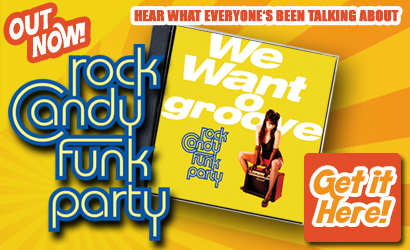 Rock Candy Funk Party just released! Get your copy now!