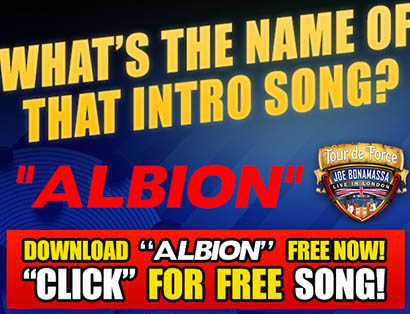 FREE download of the intro song 'Albion' from Bonamassa's Tour de Force. Click to get your mp3 now!