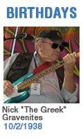 Birthdays: Nick 'The Greek' Gravenites: 10/2/1938