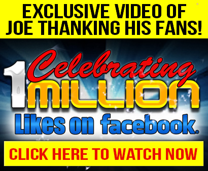 Joe Thanks his fans! Celebrating 1 Million Likes on Facebook. We couldn't have done it without you! Click here to watch video now
