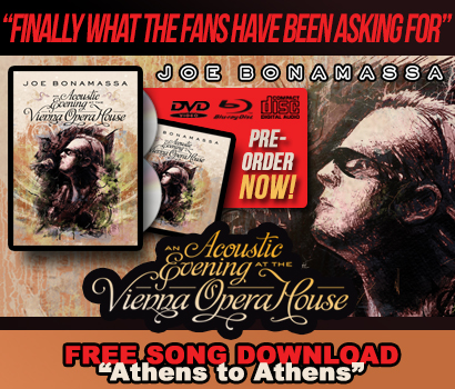 Pre-Order Joe Bonamassa's New Acoustic Concert DVD 'An Acoustic Evening at the Vienna Opera House' - Complimentary Song Download