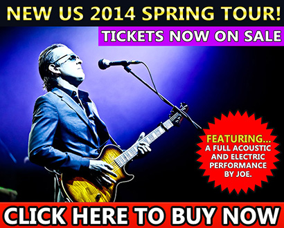 New Tour Dates! 2014 Spring Tour. Featuring a full acoustic and electric performance by Joe. Click here to buy now